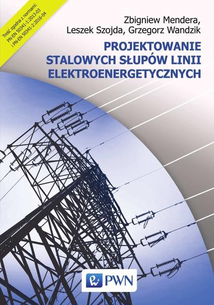 Projektowanie stalowych słupów linii elektroenergetycznych