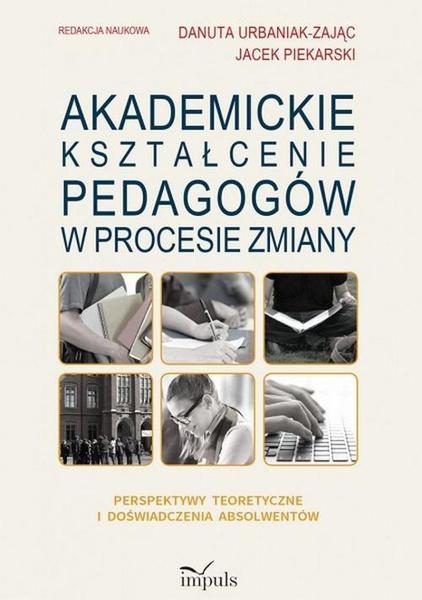 Akademickie kształcenie pedagogów w procesie zmiany
