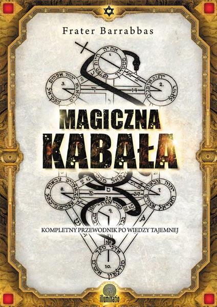 Magiczna Kabała. Kompletny przewodnik po wiedzy tajemnej