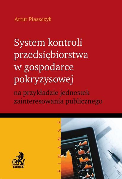 System kontroli przedsiębiorstwa w gospodarce pokryzysowej na przykładzie jednostek zainteresowania publicznego