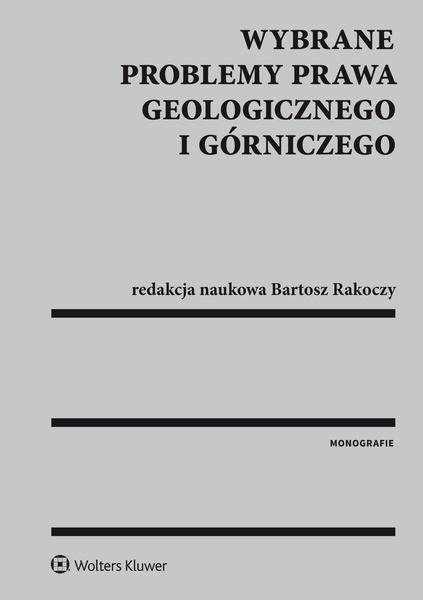 Wybrane problemy prawa geologicznego i górniczego
