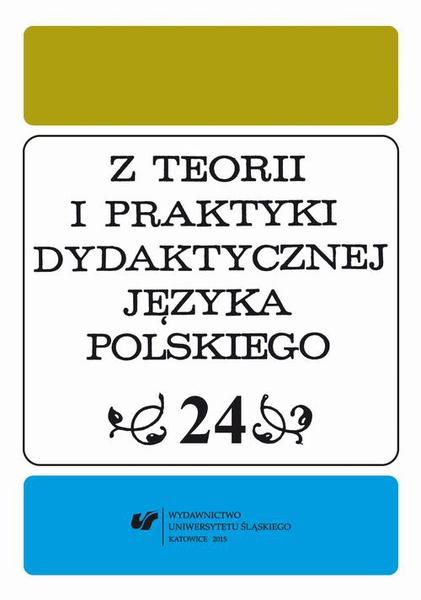 Z Teorii i Praktyki Dydaktycznej Języka Polskiego. T. 24