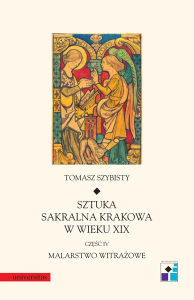Sztuka sakralna Krakowa w wieku XIX. Część IV. Malarstwo witrażowe