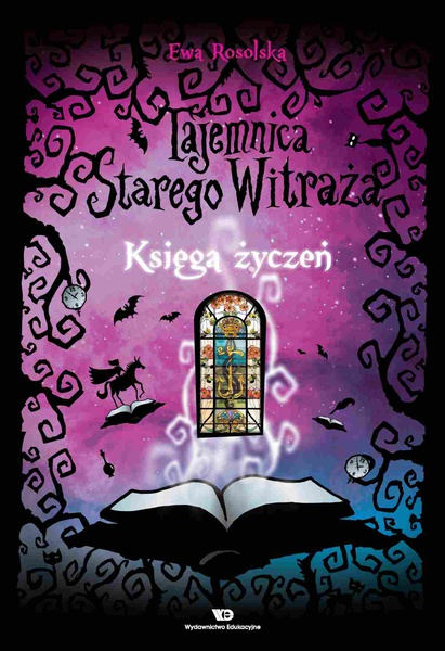 Tajemnica starego witraża - tom 2 - Księga życzeń