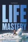 ebook Life Mastery. Sztuka tworzenia epickiego życia - Dawid Piątkowski