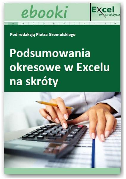 Podsumowania okresowe w Excelu na skróty