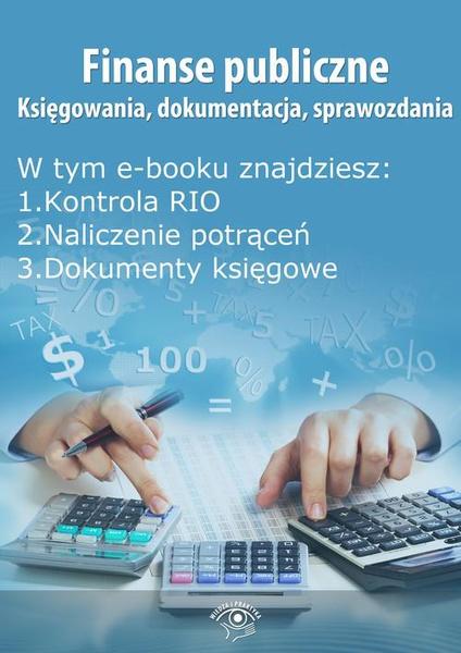 Finanse publiczne. Księgowania, dokumentacja, sprawozdania, wydanie lipiec 2014 r.
