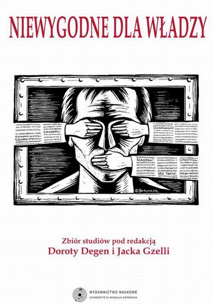 Niewygodne dla władzy. Ograniczanie wolności słowa na ziemiach polskich w XIX i XX wieku