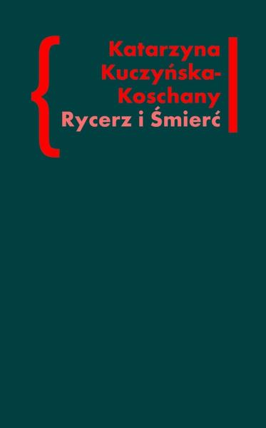 """Rycerz i Śmierć. O """"Elegiach duinejskich"""" Rainera Marii Rilkego"""