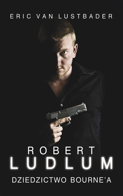 Dziedzictwo Bourne'a - Robert Ludlum,Eric Van Lustbader