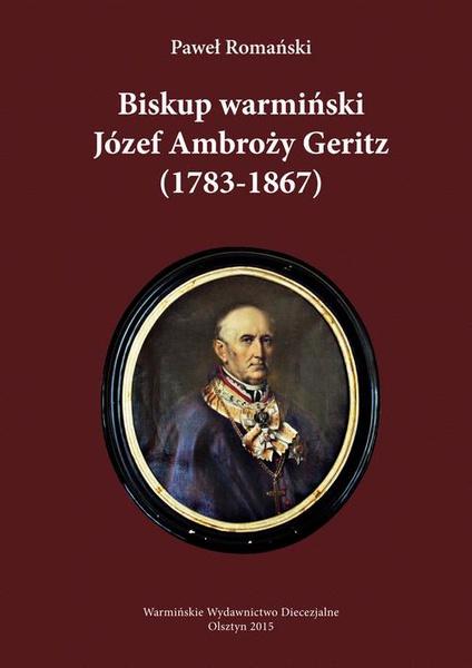 Biskup warmiński Józef Ambroży Geritz (1783-1867)