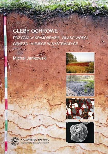 Gleby ochrowe. Pozycja w krajobrazie, właściwości, geneza i miejsce w systematyce