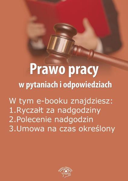 Prawo pracy w pytaniach i odpowiedziach, wydanie marzec-kwiecień 2016 r.