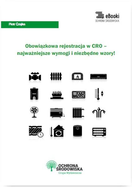 Obowiązkowa rejestracja w CRO – najważniejsze wymogi i niezbędne wzory