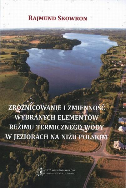Zróżnicowanie i zmienność wybranych elementów reżimu termicznego wody w jeziorach na niżu polskim