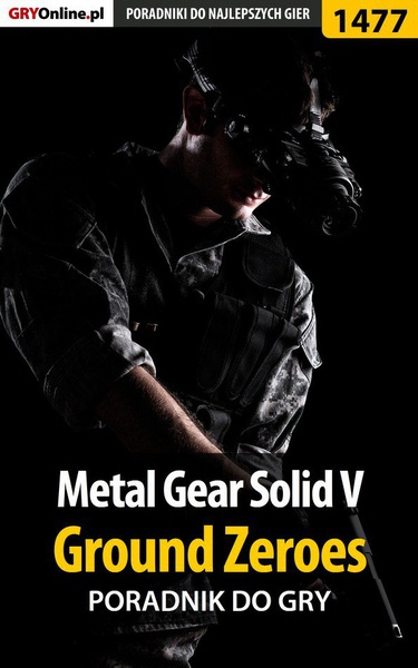 Metal Gear Solid V: Ground Zeroes - poradnik do gry