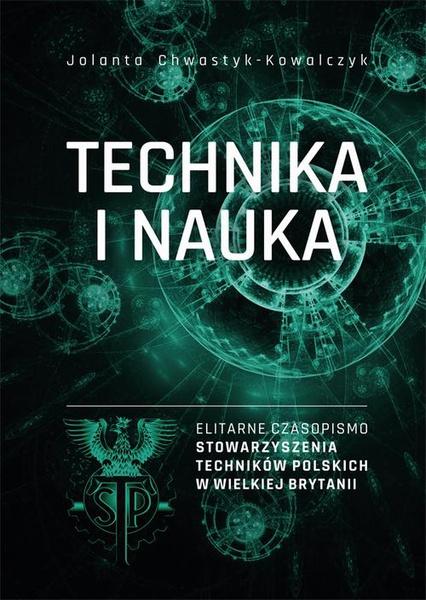 """""""Technika i Nauka"""" – elitarne czasopismo Stowarzyszenia Techników Polskich w Wielkiej Brytanii"""