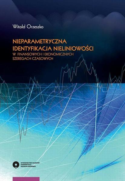 Nieparametryczna identyfikacja nieliniowości w finansowych i ekonomicznych szeregach czasowych