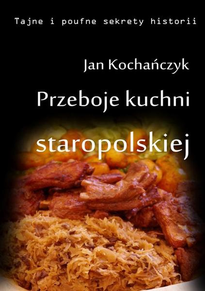Przeboje kuchni staropolskiej