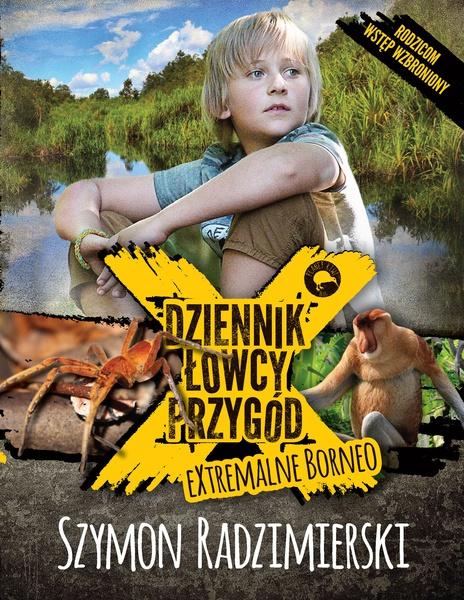 Dziennik łowcy przygód. eXtrmalne Borneo