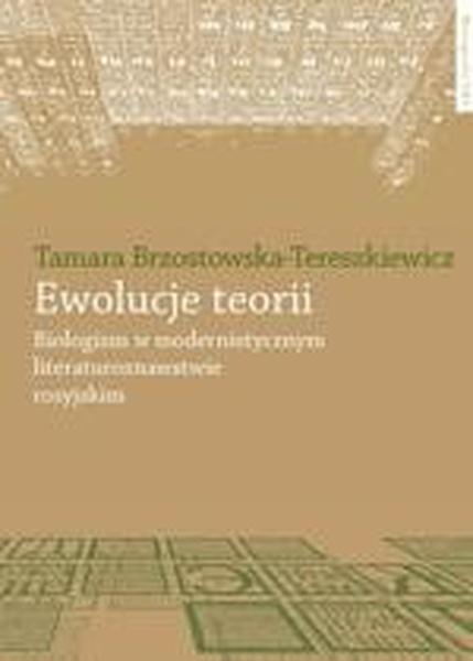 Ewolucje teorii. Biologizm w modernistycznym literaturoznawstwie rosyjskim