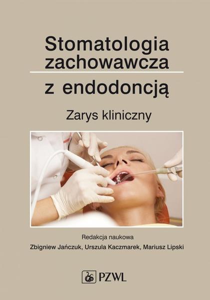 Stomatologia zachowawcza z endodoncją