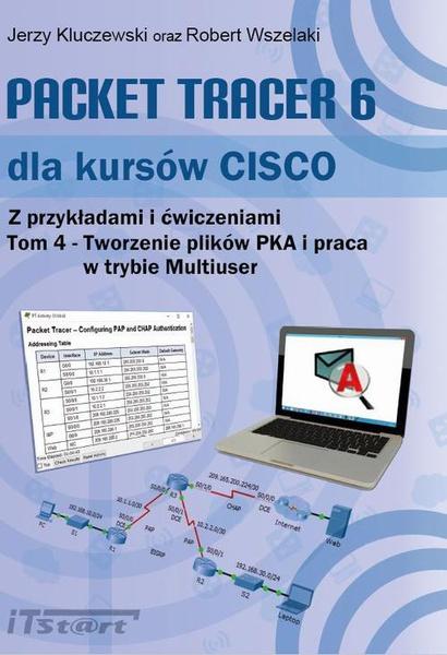 Packet Tracer 6 dla kursów CISCO - tom IV