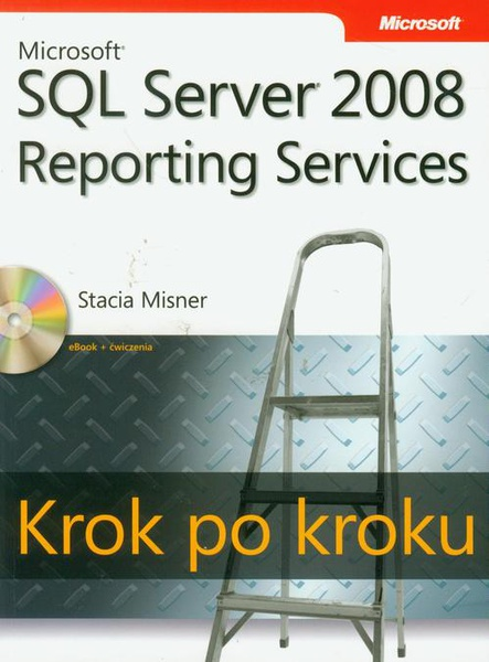 Microsoft SQL Server 2008 Reporting Services Krok po kroku