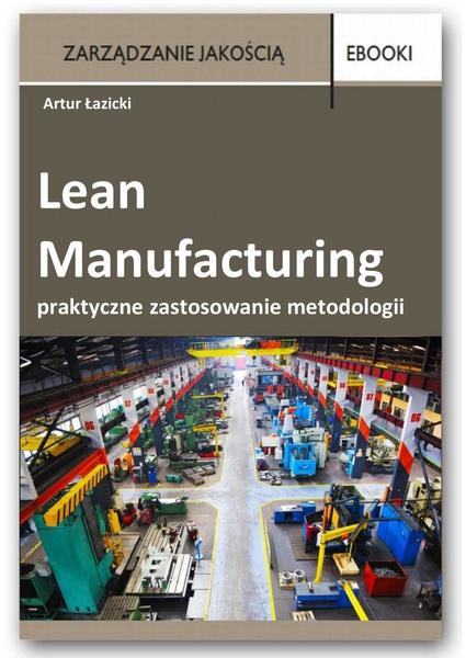 Lean Manufacturing - praktyczne zastosowanie metodologii - case
