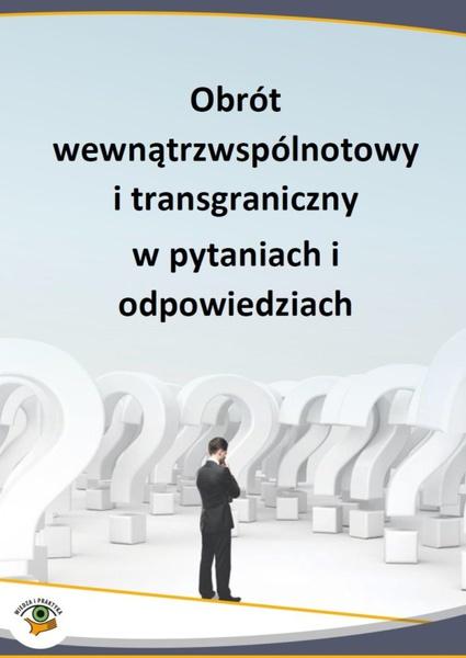 Obrót wewnątrzwspólnotowy i transgraniczny w pytaniach i odpowiedziach