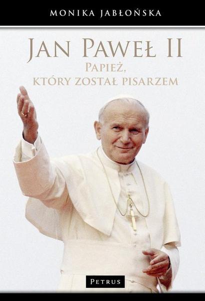 Jan Paweł II Papież, który został pisarzem