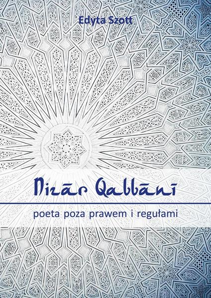Nizar Qabbani - poeta poza prawem i regułami