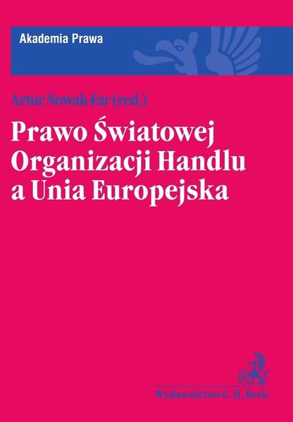 Prawo Światowej Organizacji Handlu a Unia Europejska