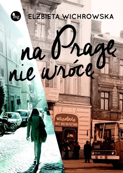 Na Pragę nie wrócę