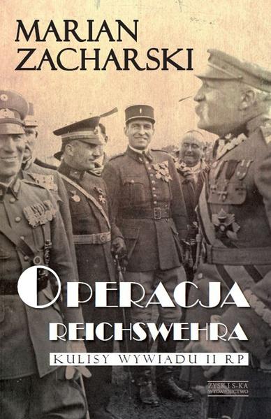Operacja Reichswehra. Kulisy wywiadu II RP