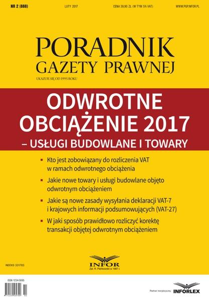 Odwrotne obciążenie 2017 - usługi budowlane i towary (PGP 2/2017)