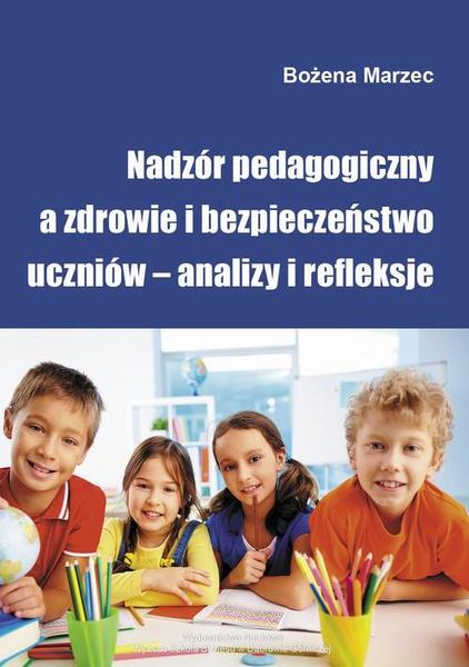 Nadzór pedagogiczny a zdrowie i bezpieczeństwo uczniów – analizy i refleksje