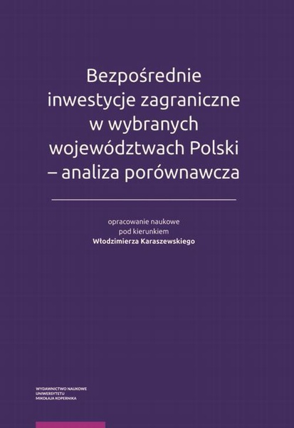 Bezpośrednie inwestycje zagraniczne w wybranych województwach Polski - analiza porównawcza