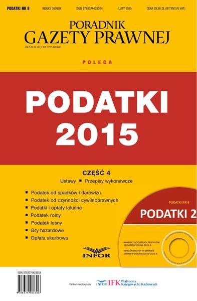 PODATKI NR 8 - PODATKI 2015 cz. IV wydanie internetowe