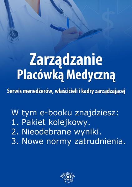 Zarządzanie Placówką Medyczną. Serwis menedżerów, właścicieli i kadry zarządzającej. Wydanie maj 2014 r.