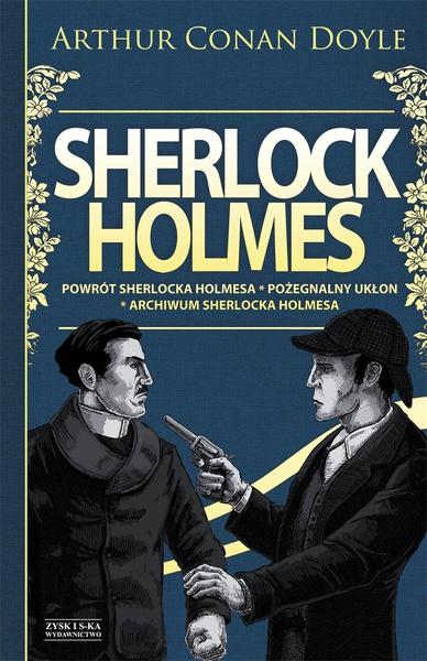 Sherlock Holmes T.3: Powrót Sherlocka Holmesa. Pożegnalny ukłon. Archiwum Sherlocka Holmesa