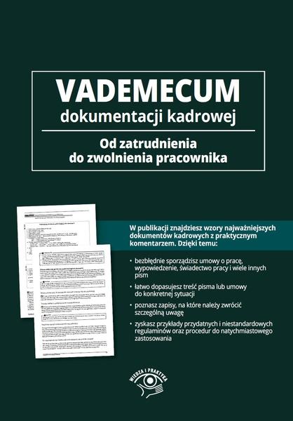 Vademecum dokumentacji kadrowej - od zatrudnienia do zwolnienia pracownika