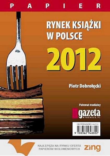 Rynek książki w Polsce 2012. Papier