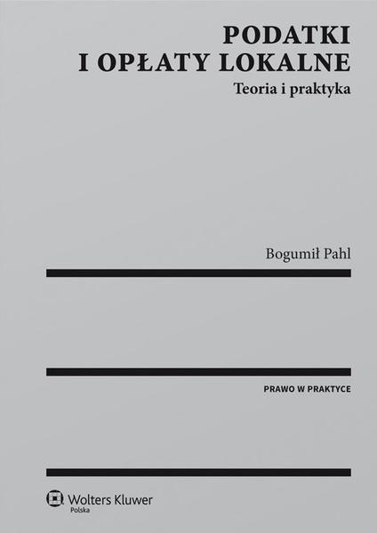 Podatki i opłaty lokalne. Teoria i praktyka