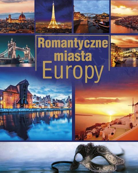 Romantyczne miasta Europy (Wyd. 2015)