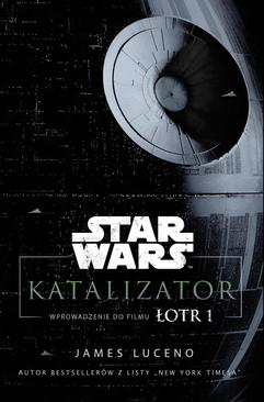Star Wars. Katalizator