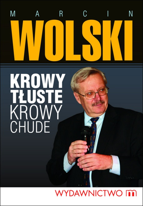 Krowy tłuste, krowy chude - Marcin Wolski