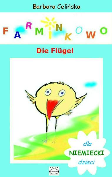 Niemiecki dla dzieci. Farminkowo. Die Flügel