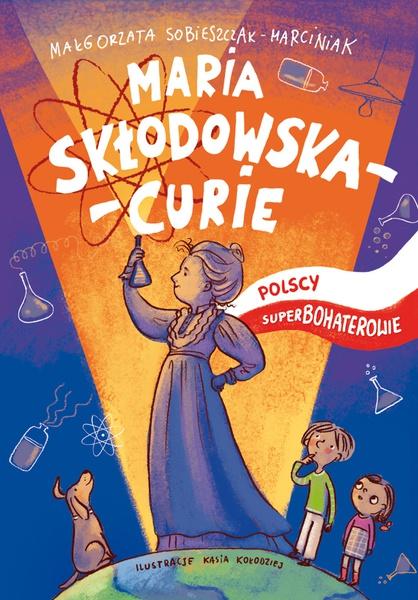 Maria Skłodowska. Polscy superbohaterowie