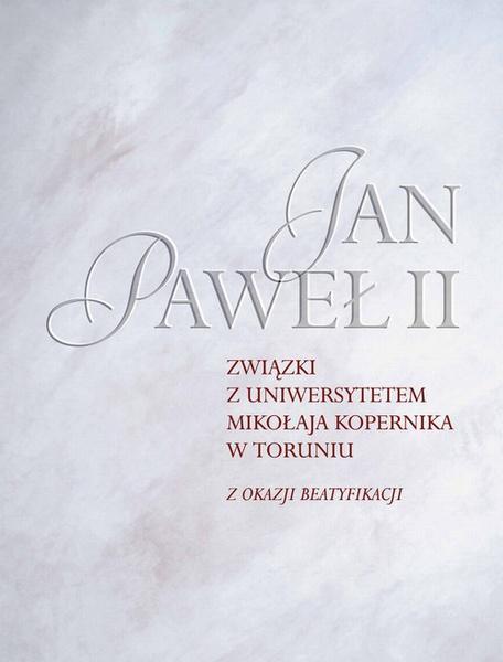 Jan Paweł II. Związki z Uniwersytetem Mikołaja Kopernika w Toruniu